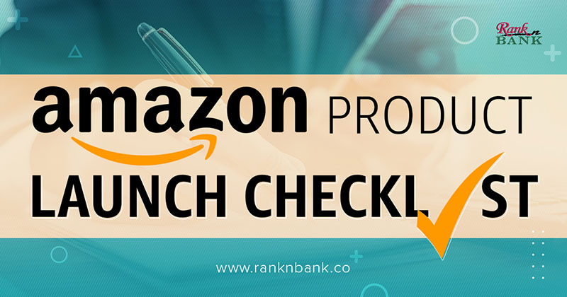 The Ultimate Guide: Complete Amazon Product Launch Checklist