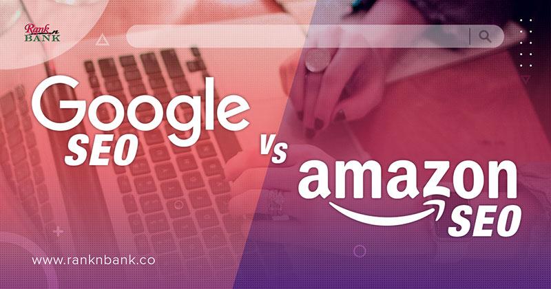 Google SEO vs Amazon SEO